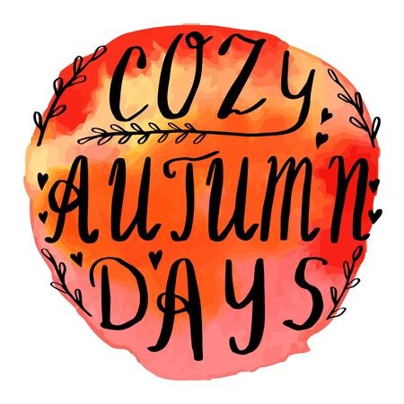 hand written: Hand written phrase Cozy Autumn Days on abstract hand painted watercolor texture. Colorful autumn banner template with hand lettering isolated on white background. Vector illustration.