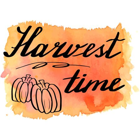 harvest time: Hand written phrase Harvest Time on abstract hand painted watercolor texture. Colorful autumn banner template with hand lettering isolated on white background. Vector illustration.