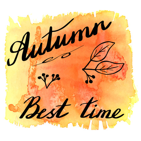 Hand written phrase Autumn Best time on abstract hand painted watercolor texture. Colorful autumn banner template with hand lettering isolated on white background. Vector illustration. Ilustração