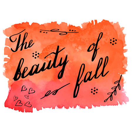 Hand written phrase The Beauty of Fall on abstract hand painted watercolor texture. Colorful autumn banner template with hand lettering isolated on white background. Vector illustration.