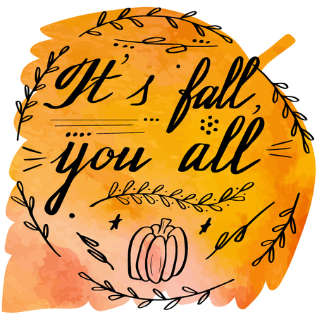 Hand written phrase Its Fall, You All on abstract hand painted watercolor texture in leaf. Colorful autumn foliage banner template with hand lettering isolated on white background Vector illustration Illustration