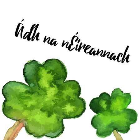 St. Patrick Day greeting card, banner, flyer, poster. Vector illustration. Watercolor template with four leaf clover clover and modern calligraphy lettering. Luck of the Irish written in Irish, Gaelic