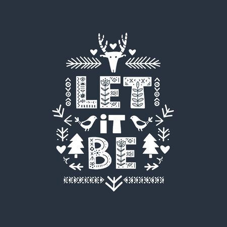 Let it Be lettering on blackboard in ethnic folk style. Hand drawn typographic inscriptions. Let it Be lettering with Scandinavian floral ornament.