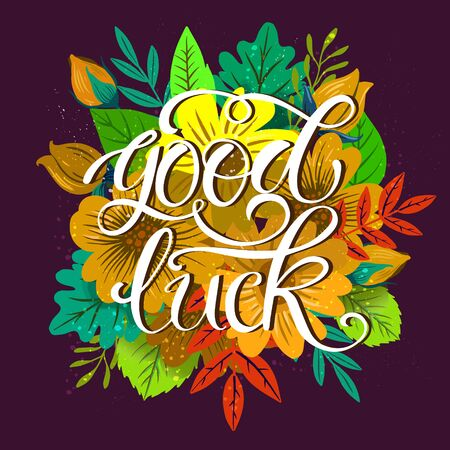 Good Luck Lettering poster with flowers. Vector
