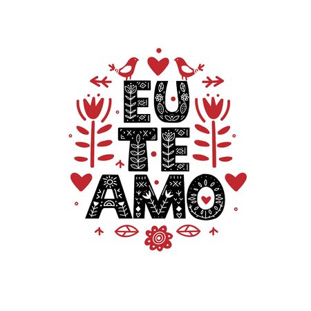 I Love You quote in Portuguese. Eu Te Amo Lettering poster in ethnic folk style.