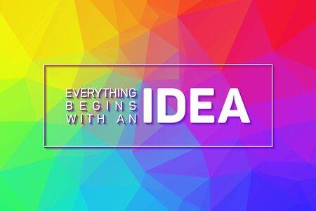 Everything begins with an Idea inspiring creative motivation quote poster. Design for poster, wall graphic and office graphics. Everything begins with idea quote in modern typography. Low poly pattern Ilustrace