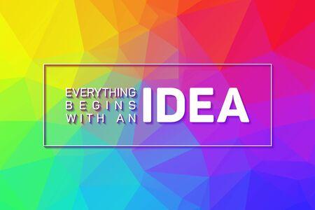 Todo comienza con un póster de cita de motivación creativa inspiradora de Idea. Diseño de carteles, gráficos murales y gráficos de oficina. Todo comienza con una cita de ideas en tipografía moderna. Patrón de baja poli