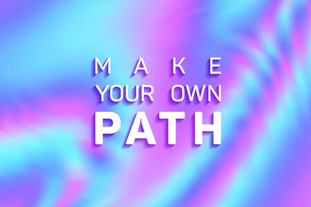 Make your own path quote slogan vector poster. Creating your own future life coaching inspiration. Make your own path lettering motivational and inspirational positive quote. Life inspirational slogan  イラスト・ベクター素材