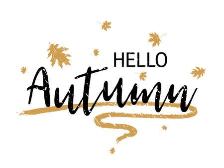 Hello autumn seasonal calligraphic banner vector design with falling dry leaves. Greeting card with Hello autumn lettering calligraphy, brush stroke curve element. Handwritten effect. Seasonal poster. Ilustração