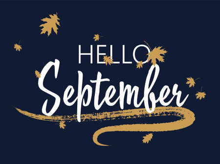 Hello September seasonal calligraphic banner vector design with falling dry leaves. Greeting card with Hello September autumn lettering calligraphy, brush stroke curve element. Seasonal poster.