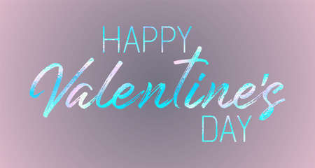 Happy Valentine's Day calligraphy holiday banner festive holographic design. Handwritten lettering beautiful hologram effect font. Happy Valentine's Day greeting card template with calligraphic text.