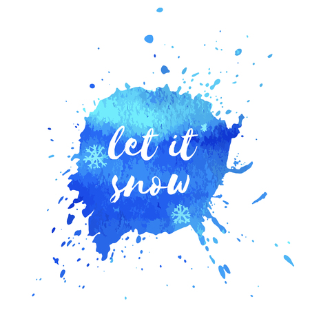 Let it snow. Vector hand paint blue watercolor texture with snowflakes isolated on white background. Ink dry brush stains, strokes, splash, smudge. Merry Christmas and Happy New Year poster design. Illustration
