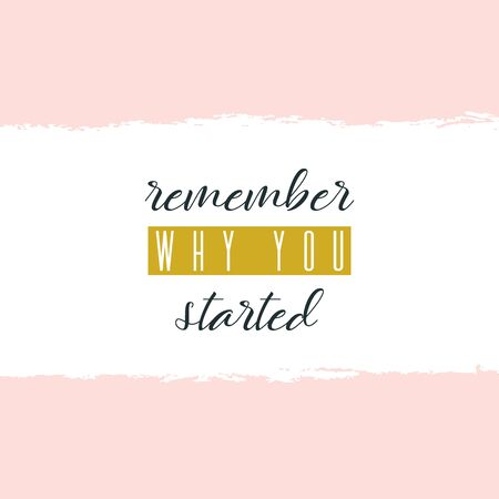 Remember why you started. Lettering on hand paint pastel pink watercolor texture isolated on white background. Ink dry brush stains, stroke, splash. Fitness gym motivation quote poste, video cover. Ilustração