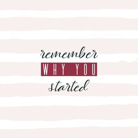 Remember why you started. Lettering on hand paint pastel pink watercolor stripes texture isolated on white background. Ink dry brush stains, stroke, splash, lines. Fitness gym motivation quote poster. Vector Illustratie
