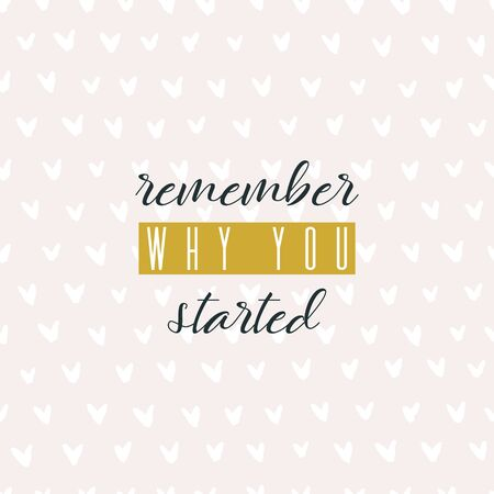 Remember why you started. Lettering on hand paint pastel pink watercolor seamless pattern texture isolated on white background. Ink dry brush stain, stroke, splash. Fitness gym motivation quote poster Vektorgrafik