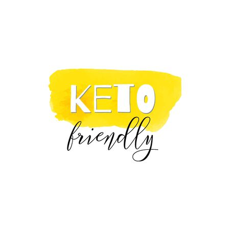 Keto friendly. Lettering on hand paint yellow  texture isolated on white background. Ink dry brush stains, stroke, splash, smudge, scribble. Low carb high fat motivation quote menu poster. Illustration