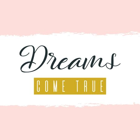 Dreams come true. Lettering on hand paint pastel pink watercolor texture on white background. Ink dry brush stain, stroke, splash, torn paper stripe. Motivation quote poste, blogging video cover.
