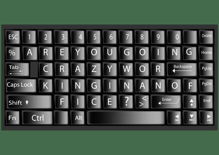 going crazy: Keyboard,Black keyboard with text are you going crazy working in an office Vector illustration