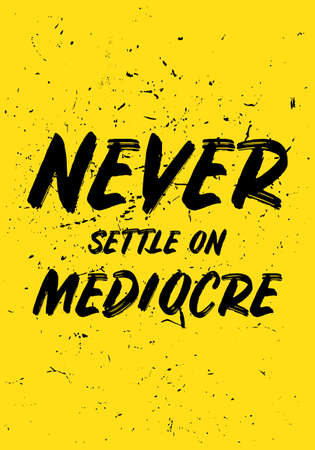 never settle on mediocre motivational quotes or saying vector design Vetores