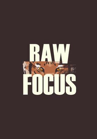 raw focus, quote with tiger tshirt slogan vector illustration design 일러스트