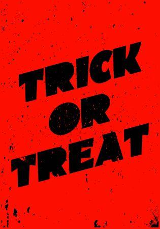 trick or treat halloween saying poster background or wallpaper grunge vector design. eps10 일러스트