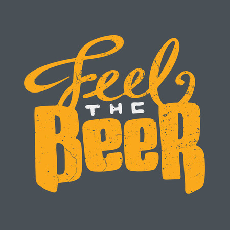 Poster for bar, pub, menu, store, beer house, brew company, restaurant with hand drawn lettering text: Feel the Beer Illustration