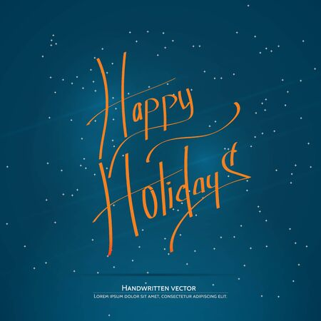 salutations: Happy holiday lettering. Handwritten vector calligraphy at blue background with snowflakes.