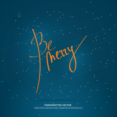 Be merry lettering. Handwritten vector calligraphy at blue background with snowflakes.