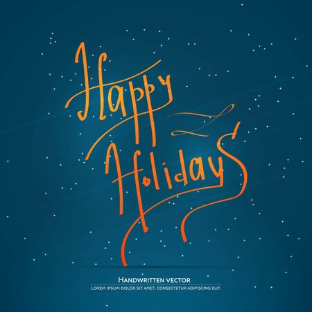 upmarket: Happy holiday lettering. Handwritten vector calligraphy.  Handwritten vector calligraphy over blue background with snowflakes.