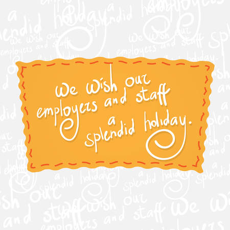 employers: Wish our employers and staff a splendid holiday. Handwritten calligraphy at orange badge over seamless background with greetings letters