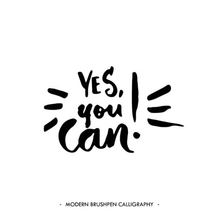 can yes you can: Yes, you can. Inspirational quote isolated on white background. Handwritten quote by brush in modern calligraphy style. Illustration