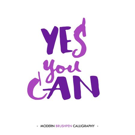 yes you can: Yes, you can. Inspirational quote isolated on white background. Handwritten quote by brush in modern calligraphy style. Illustration
