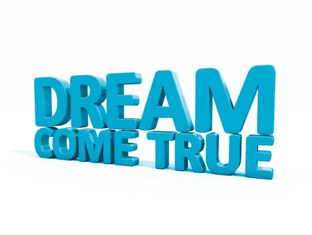 realization: Phrase dream come true icon on a white background. 3D illustration. Stock Photo