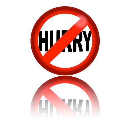 no rush: No Hurry Sign 3D Rendering