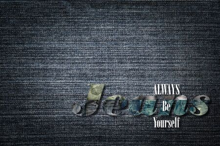 always: Jeans word on denim background, always be yourself