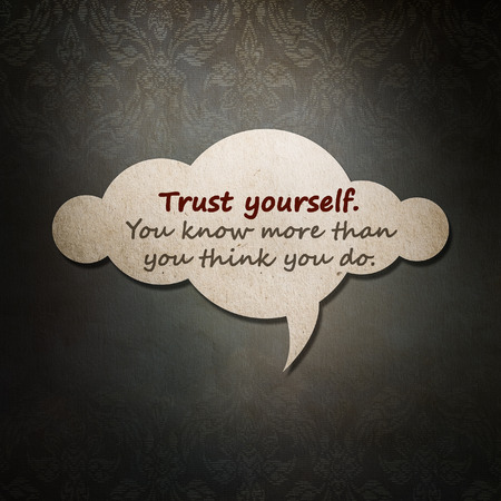 Meaningful quote on paper cloud with thai style pattern background, Trust yourself. You know more than you think you do.