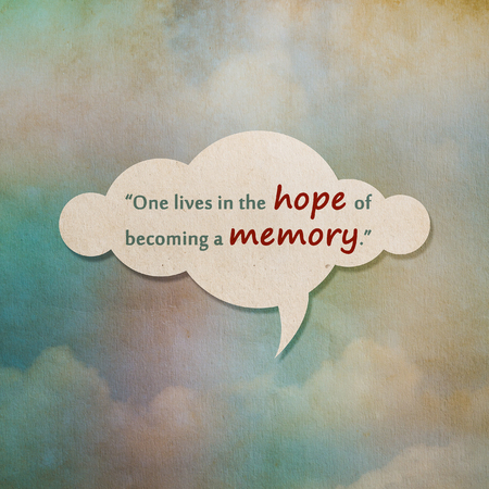 wymowny: Meaningful quote on paper cloud with color on old paper background, One lives in the hope of becoming a memory.