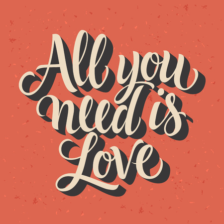 italics: All you need is love dim inscription in italics, isolated on light red background with texture Illustration