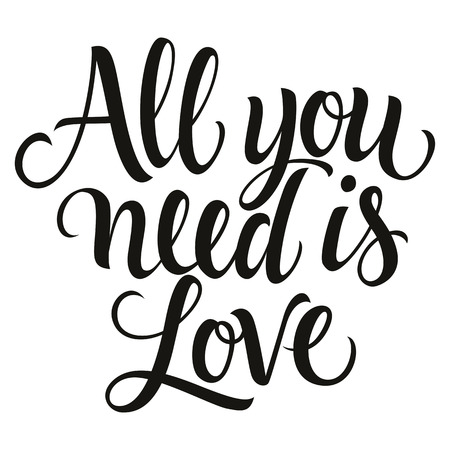 love you: All you need is love inscription in italics, monochrome version Illustration