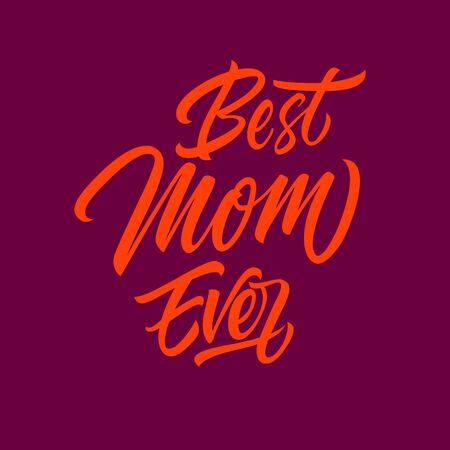 burgundy background: Red best mum ever inscription isolated on burgundy background Illustration