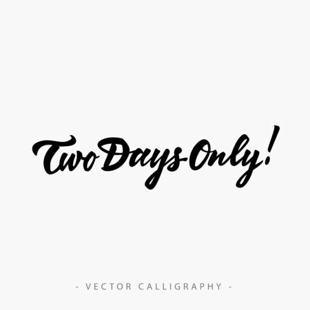 announcing: Two day only inscription with exclamation mark isolated on white background