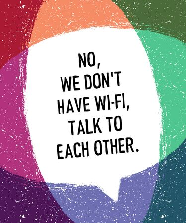 advising: We do not have Wi-Fi, talk to each other inscription in speech bubble on colorful background