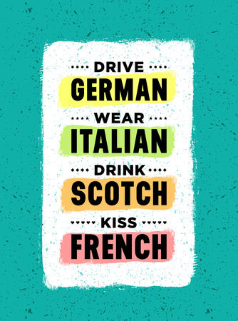 advising: Drive German, wear Italian, Drink Scotch, Kiss French inscription isolated on green vintage background