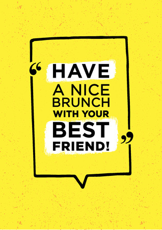 advising: Have nice brunch with your best friend inscription in speech bubble isolated on bright yellow background