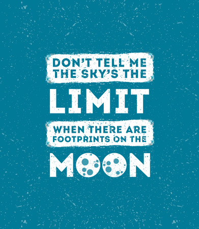 originality: Do not tell me sky is limit when there are footprints on moon inscription isolated on blue background Illustration