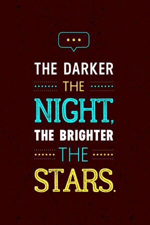 brighter: The darker the night the brighter the stars inscription isolated on dark brown background