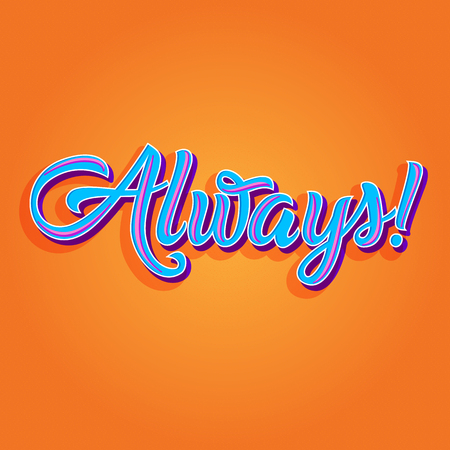 Multicolored Always exclamation inscription isolated on orange background Illustration