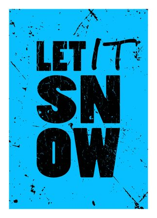 let it snow: Let it snow inscription isolated on bright blue grunge background Illustration