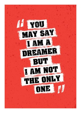 dreamer: You may say I am dreamer but I am not only one inscription isolated on red background Illustration