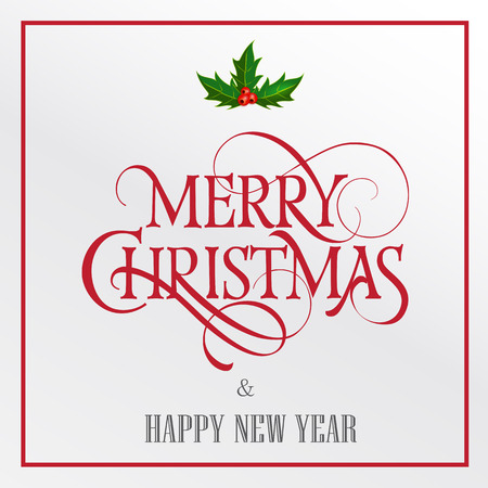 text year: Merry Christmas and Happy New Year lettering. Red and grey inscription with mistletoe leaves and berries. Handwritten text with holly decoration can be used for greeting card, poster, banner